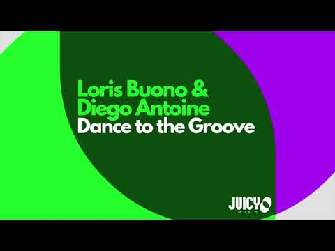 Loris Buono & Diego Antoine -Dance to the Groove