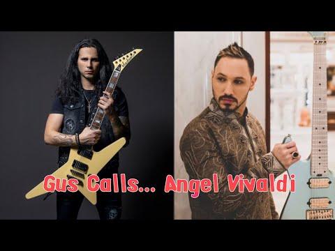 Gus calls... Angel Vivaldi