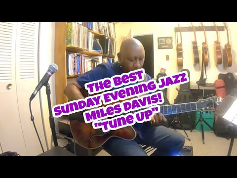 "The Best Of Sunday Evening Jazz ""Tune Up"",  #7stringguitar #tuneup #milesdavis #jazz"