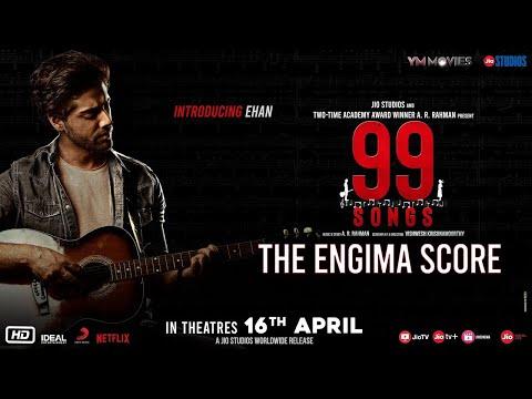 99 Songs | Score | The Enigma | AR Rahman | Ehan Bhatt | Edilsy | Lisa Ray | Manisha Koirala