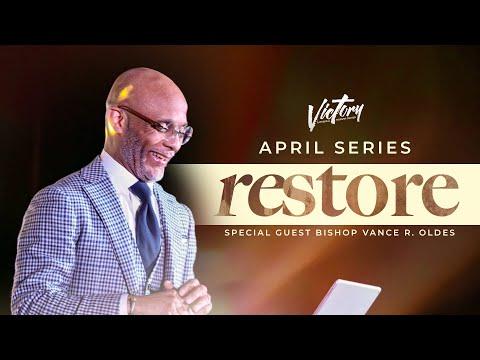RESTORE: Guest Speaker Bishop Vance R. Oldes