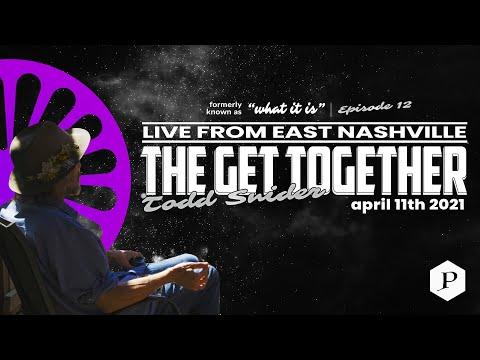 The Get Together: Todd Snider Live Stream | Episode 12 | 04/11/2021
