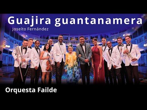 Guajira guantanamera  - Orquesta Failde
