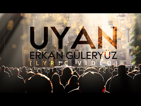 Erkan Güleryüz - Uyan (Lyric Video)