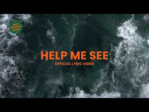 Help Me See (Official Lyric Video) - JPCC Worship Choir