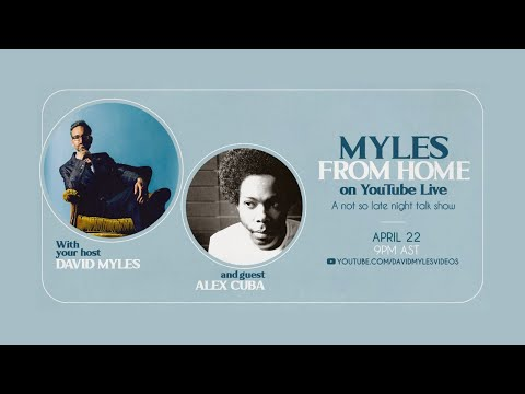 Myles From Home: David Myles on YouTube Live - A Not So Late Night Talk Show with Alex Cuba