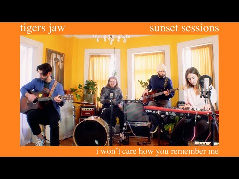 Tigers Jaw Sunset Sessions - I Won't Care How You Remember Me