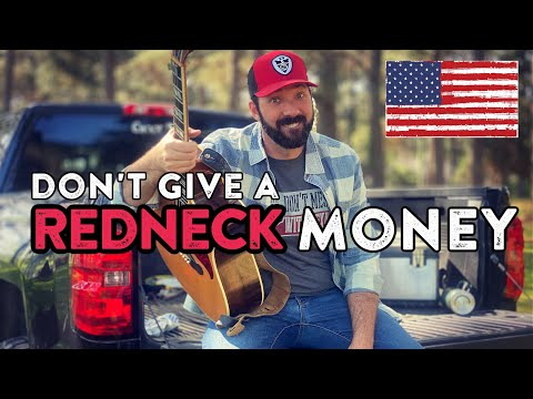 "New Song!! ""Don't Give a REDNECK MONEY"" 