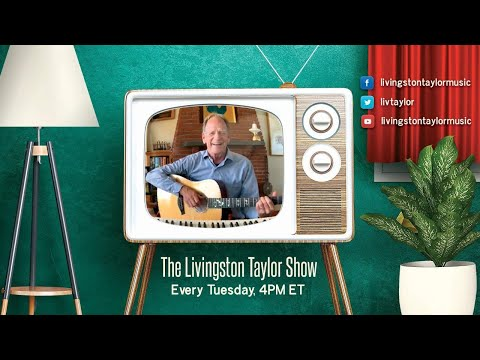 The Livingston Taylor Show | One Year Anniversary!