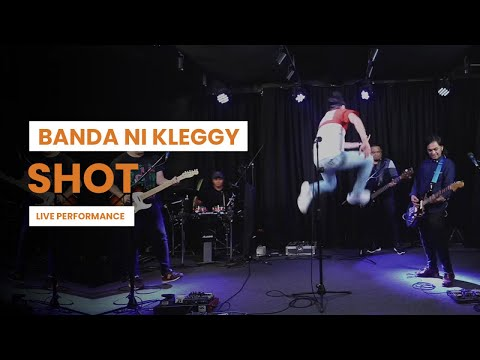 Banda ni Kleggy - Shot (Live Performance)