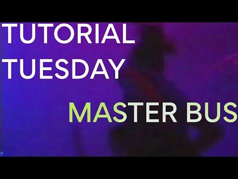 TUTORIAL TUESDAY // MASTER BUS