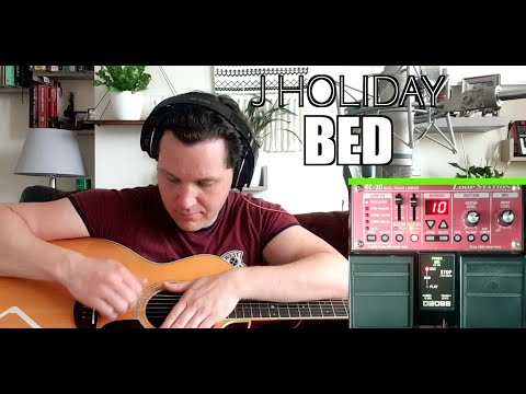 J Holiday - Bed (Live Acoustic Loop Pedal Cover)