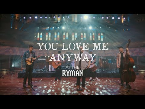 Sidewalk Prophets - You Love Me Anyway (Live From The Ryman)