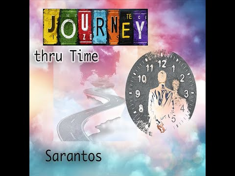 Sarantos Journey thru Time Official Music Video - new age song timer clock aging