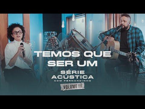 Temos Que Ser Um - Série Acústica Com Fernandinho Vol. III