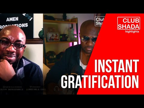 Instant gratification | Joel Amen | Club Shada