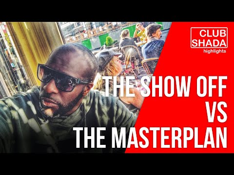 The show off vs the masterplan | Joel Amen | Club Shada