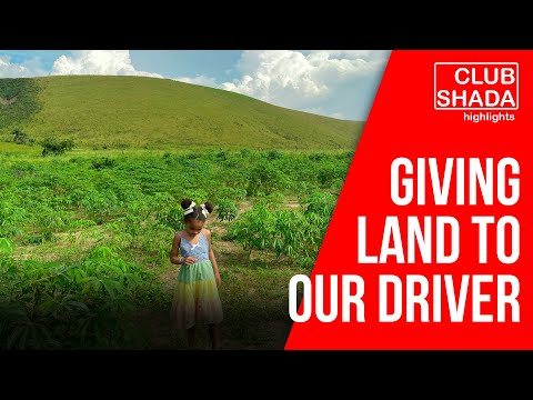Giving two hectares of land to our driver | Joel Amen | Club Shada
