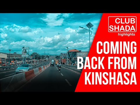 Just came back from Kinshasa | Club Shada