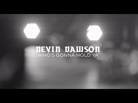 Devin Dawson - Who's Gonna Hold Ya (Behind the Song)