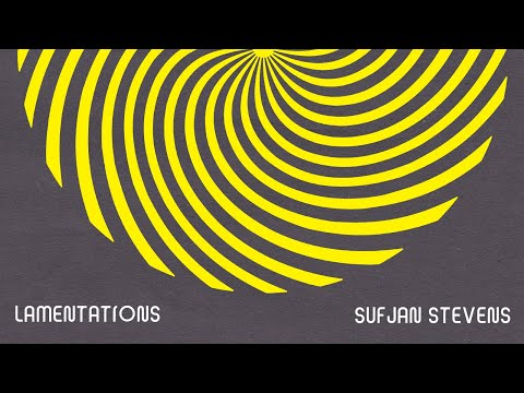 Sufjan Stevens - Lamentations - Convocations [Official Audio and Visual]