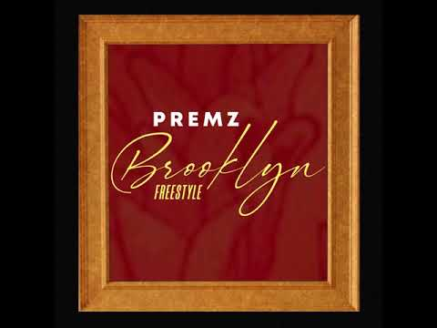Premz- Brooklyn Freestyle