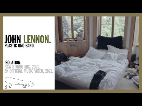 ISOLATION. (Raw Studio Mix) - John Lennon/Plastic Ono Band (5K Official Music Video)