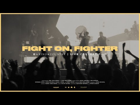 for KING & COUNTRY - Fight On, Fighter (Live Arena Performance)