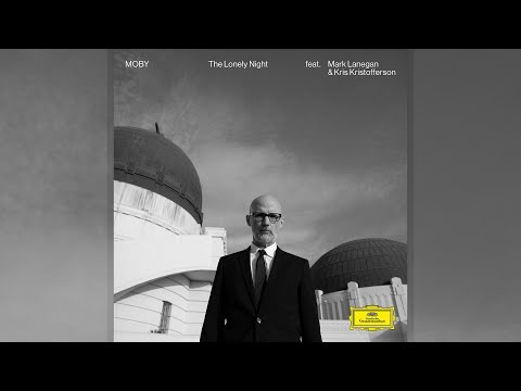 Moby - 'The Lonely Night' [ft. Kris Kristofferson & Mark Lanegan] (Official Audio)