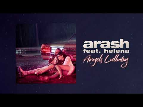 Arash feat. Helena - Angels Lullaby (Official Audio)