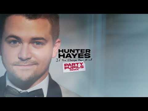 Hunter Hayes - If You Change Your Mind (Party Pupils Remix)