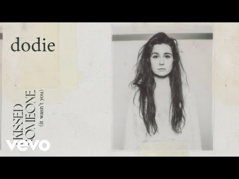 Dodie - I Kissed Someone (It Wasn't You)