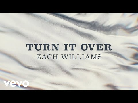 Zach Williams - Turn It Over (Official Lyric Video)