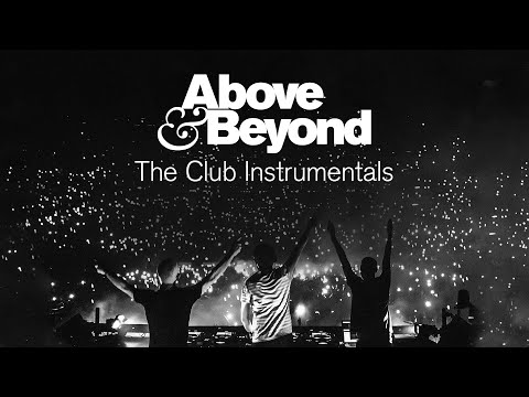 Above & Beyond - The Club Instrumentals (Continuous Mix) [@Anjunabeats]