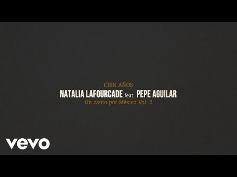 Natalia Lafourcade, Pepe Aguilar - Cien Años (Video Oficial)