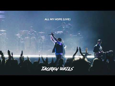 Tauren Wells - All My Hope (Live) [Official Audio]