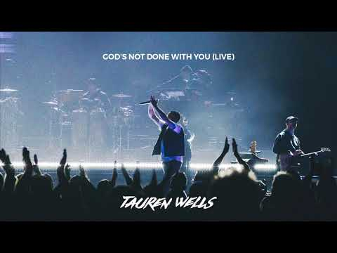 Tauren Wells - God's Not Done With You (Live) [Official Audio]