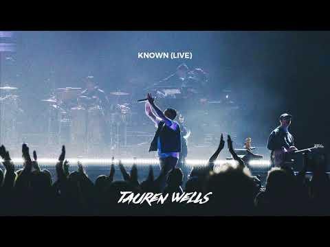 Tauren Wells - Known (Live) [Official Audio]
