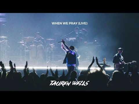 Tauren Wells - When We Pray (Live) [Official Audio]