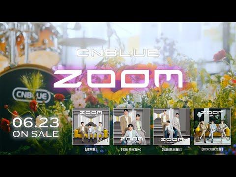 CNBLUE -12th Single「ZOOM」Teaser