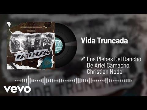 Los Plebes Del Rancho De Ariel Camacho, Christian Nodal - Vida Truncada (Audio)
