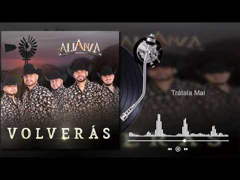 La Alianza Norteña - Trátala Mal - Volverás (Audio)