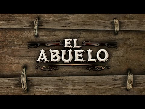 Los Dos Carnales - El Abuelo (Video Lyric)