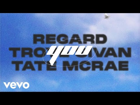 Regard, Troye Sivan, Tate McRae - You (Lyric Video) [Three]