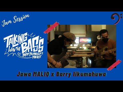 Spontaneous Groove - Jawa MALIQ x Barry Likumahuwa // Talking with The Bass - JAM SESH