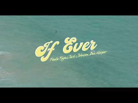 """If Ever"" -  Paula Fuga with Jack Johnson (featuring Ben Harper) - Lyric Video"