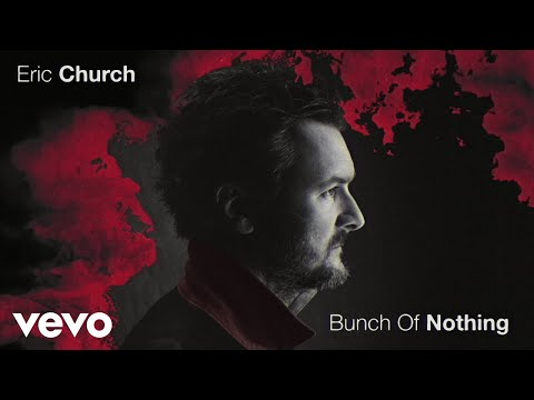 Eric Church - Bunch Of Nothing (Official Audio)