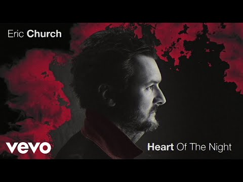 Eric Church - Heart Of The Night (Official Audio)