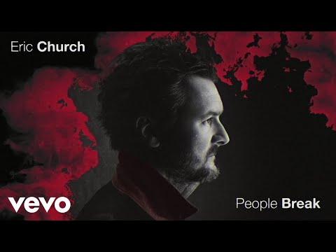 Eric Church - People Break (Official Audio)