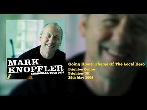 Mark Knopfler - Going Home: Theme Of The Local Hero (Live, Shangri-La Tour 2005)